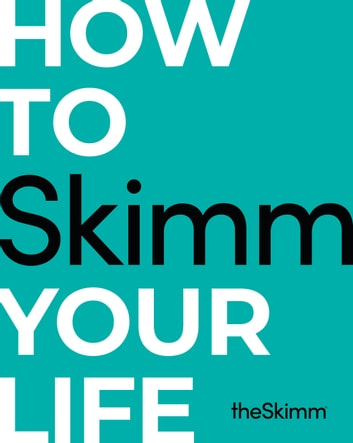 How to Skimm Your Life ebook by The Skimm