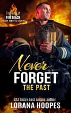 Never Forget the Past - A Clean Romantic Suspense ebook by