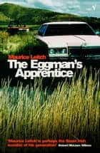The Eggman's Apprentice ebook by Maurice Leitch