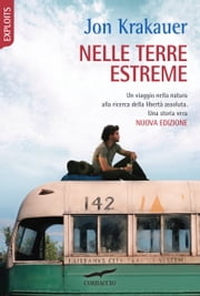 Nelle terre estreme - Into the Wild ebook by Jon Krakauer