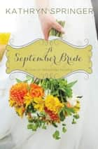 A September Bride ebook by Kathryn Springer
