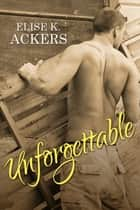 Unforgettable ebook by Elise K. Ackers