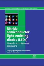 Nitride Semiconductor Light-Emitting Diodes (LEDs) - Materials, Technologies and Applications ebook by Jian-Jang Huang,Hao-Chung Kuo,Shyh-Chiang Shen