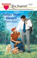 Father Most Blessed ebook by Marta Perry