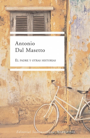 El padre y otras historias eBook by Antonio Dal Masetto