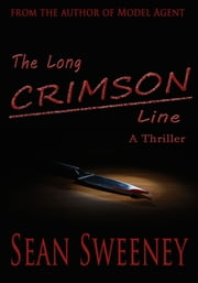 The Long Crimson Line: A Thriller ebook by Sean Sweeney