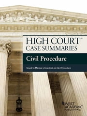 High Court Case Summaries, Civil Procedure (Keyed to Marcus 6th) ebook by Publishers Editorial Staff