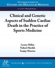 Clinical and Genetic Aspects of Sudden Cardiac Death in the Practice of Sports Medicine ebook by Sharma, Sanjay