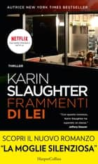 Frammenti di lei ebook by Karin Slaughter
