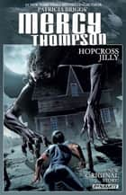 Patricia Briggs' Mercy Thompson - Hopcross Jilly ebook by Patricia Briggs, Rik Hoskin, Tom Garcia