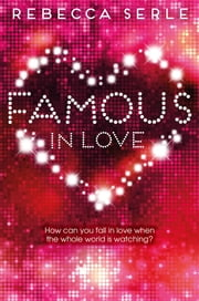 Famous in Love ebook by Rebecca Serle