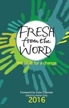 Fresh From the Word 2016 - The Bible for a change ebook by Nathan Eddy