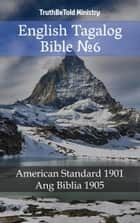 English Tagalog Bible №6 - American Standard 1901 - Ang Biblia 1905 ebook by TruthBeTold Ministry, Joern Andre Halseth