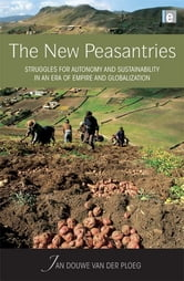 The New Peasantries - Struggles for Autonomy and Sustainability in an Era of Empire and Globalization ebook by Jan Douwe van der Ploeg