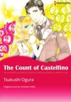 THE COUNT OF CASTELFINO - Harlequin Comics ebook by Christina Hollis, Tsukushi Ogura