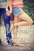 Blackmail Boyfriend 電子書 by Chris Cannon