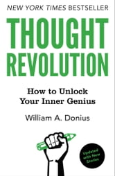 Thought Revolution - Updated with New Stories - How to Unlock Your Inner Genius ebook by William A. Donius