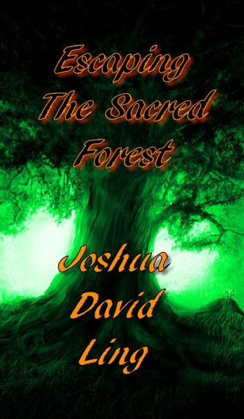 Escaping The Sacred Forest (A Rhyming Fairy Tale Fantasy) - World of Harmadonia, #2 ebook by Joshua David Ling