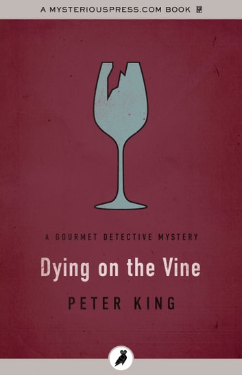 Dying on the Vine ebook by Peter King