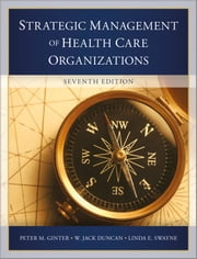 The Strategic Management of Health Care Organizations ebook by Peter M. Ginter