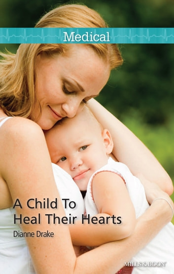 A Child To Heal Their Hearts ebook by Dianne Drake