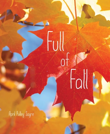 Full of Fall ebook by April Pulley Sayre,April Pulley Sayre