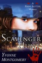 Scavenger Hunt (A Finny Aletter Mystery, Book 1) ebook by Yvonne Montgomery