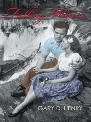 Falling Waters ebook by Gary D. Henry