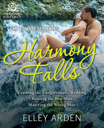 Harmony Falls - The Complete Series ebook by Elley Arden