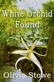 White Orchid Found (Charlotte Diamond Mysteries 6) ebook by Olivia Stowe