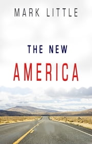 The New America - New Edition ebook by Mark Little