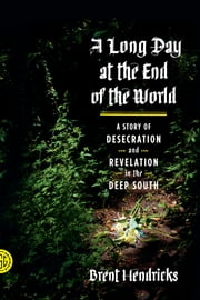 A Long Day at the End of the World ebook by Brent Hendricks