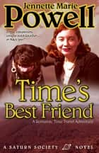 Time's Best Friend - A Romantic Time Travel Adventure ebook by