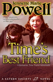 Time's Best Friend - A Romantic Time Travel Adventure ebook by Jennette Marie Powell