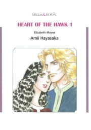 HEART OF THE HAWK 1 (Mills & Boon Comics) - Mills & Boon Comics ebook by Elizabeth Mayne,Amii Hayasaka
