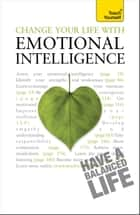 Change Your Life With Emotional Intelligence - A psychological workbook to boost emotional awareness and transform relationships ebook by Christine Wilding
