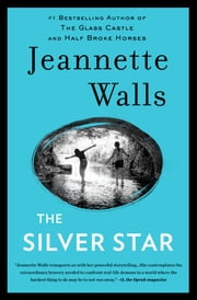 The Silver Star - A Novel ebook by Jeannette Walls