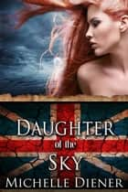 Daughter of the Sky ebook by Michelle Diener