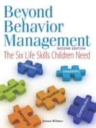 Beyond Behavior Management ebook by Jenna Bilmes