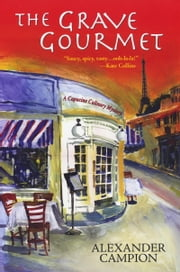 The Grave Gourmet ebook by Alexander Campion