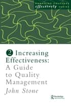 Increasing Effectiveness ebook by Mr John Stone,John Stone