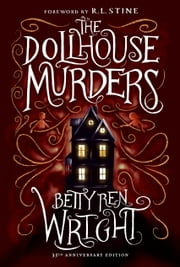 The Dollhouse Murders (35th Anniversary Edition) ebook by Betty Ren Wright, R.L. Stine