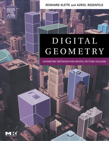 Digital Geometry - Geometric Methods for Digital Picture Analysis ebook by Reinhard Klette,Azriel Rosenfeld
