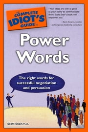 The Complete Idiot's Guide to Power Words ebook by Scott Snair Ph.D.