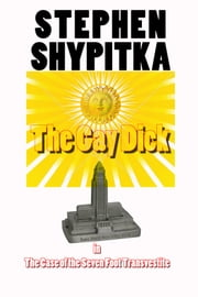 The Gay Dick ebook by Stephen Shypitka