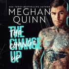 The Change Up audiobook by Meghan Quinn