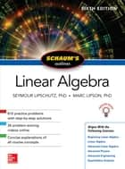 Schaum's Outline of Linear Algebra, Sixth Edition ebook by Seymour Lipschutz, Marc Lipson