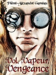 Vol, Vapeur, Vengeance ebook by Kobo.Web.Store.Products.Fields.ContributorFieldViewModel