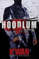 Hoodlum 2 - The Good Son ebook by K'wan