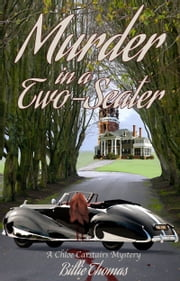 Murder in a Two-Seater - A Chloe Carstairs Mystery ebook by Billie Thomas